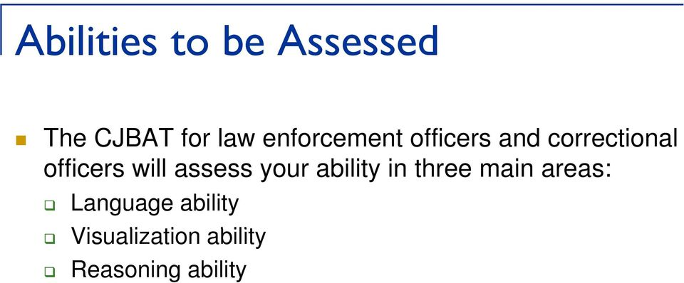 will assess your ability in three main areas: