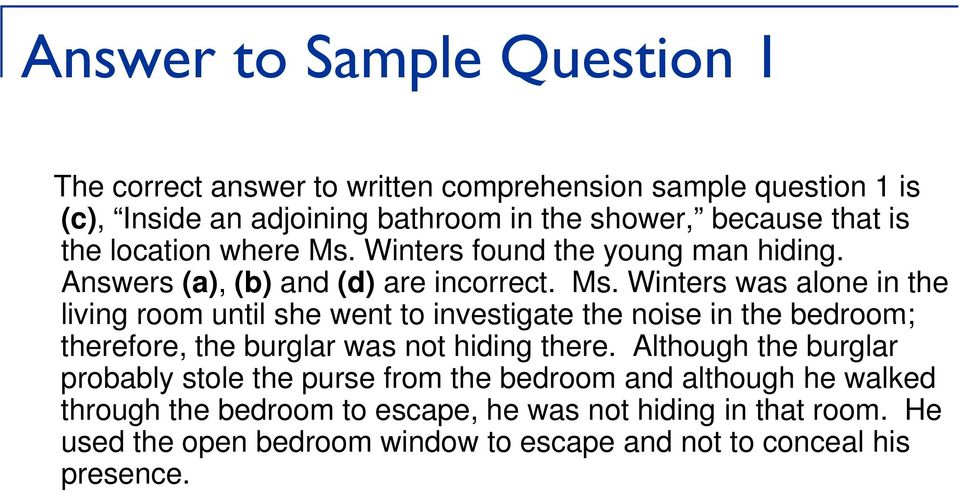Winters found the young man hiding. Answers (a), (b) and (d) are incorrect. Ms.