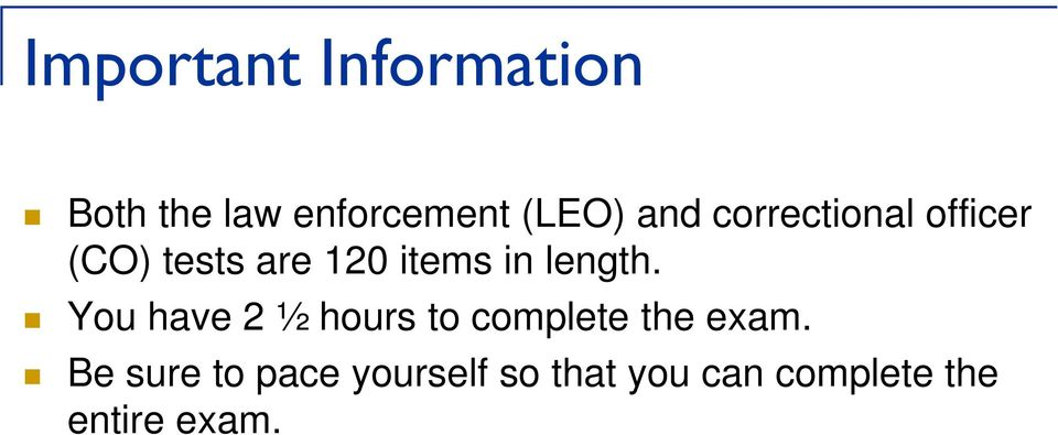 length. You have 2 ½ hours to complete the exam.