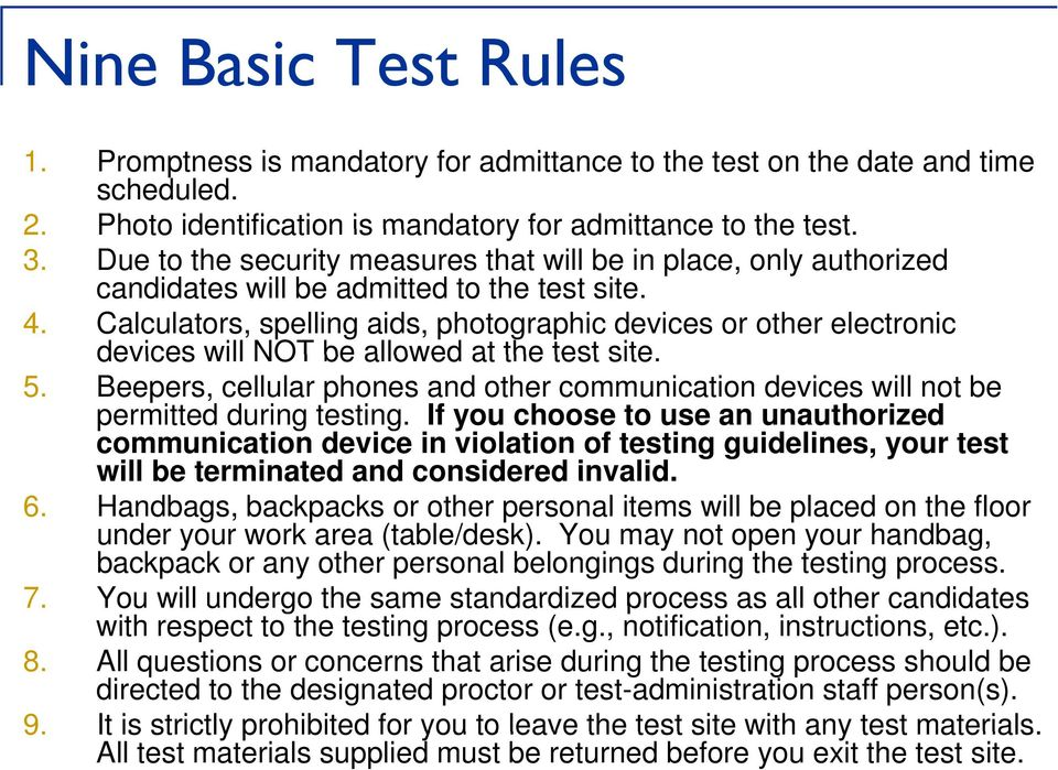 Calculators, spelling aids, photographic devices or other electronic devices will NOT be allowed at the test site. 5.