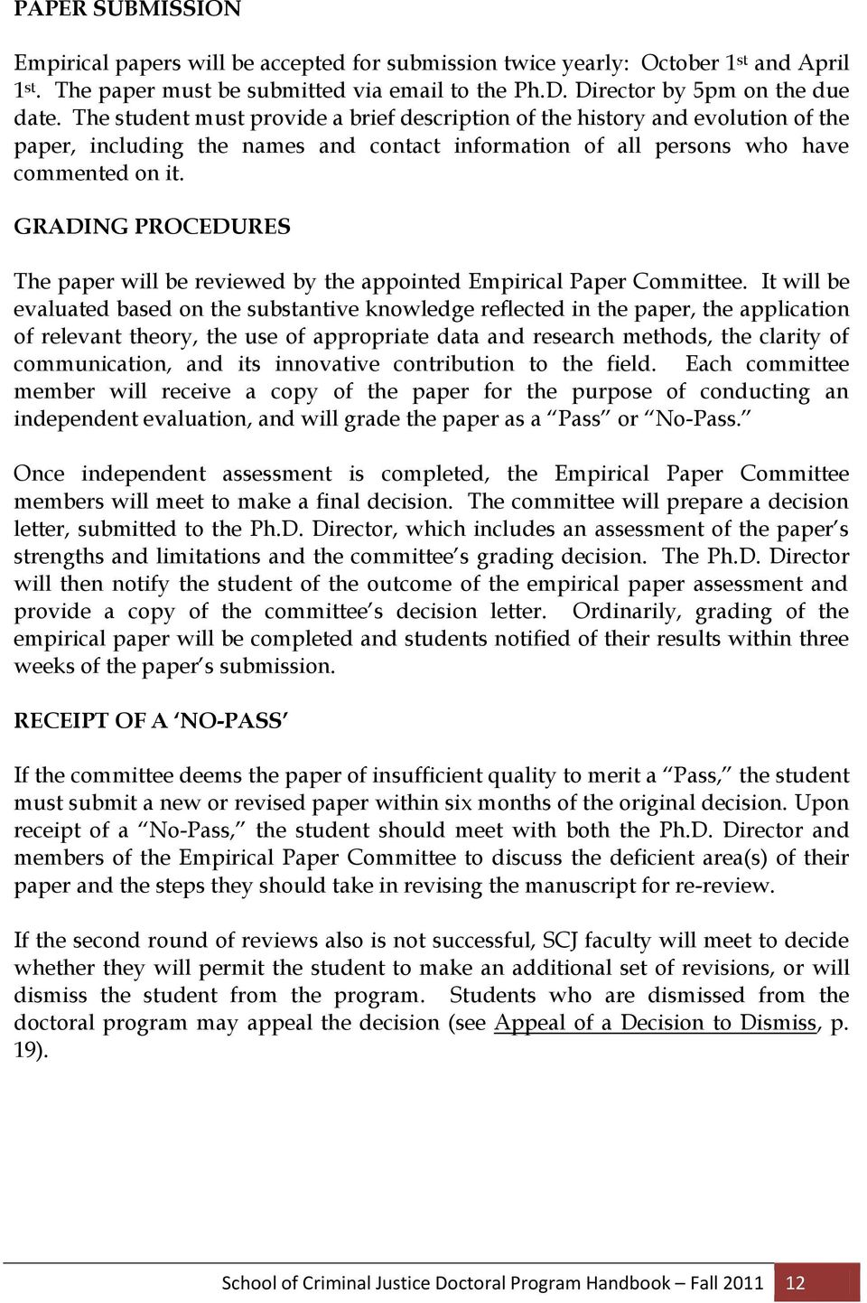 GRADING PROCEDURES The paper will be reviewed by the appointed Empirical Paper Committee.