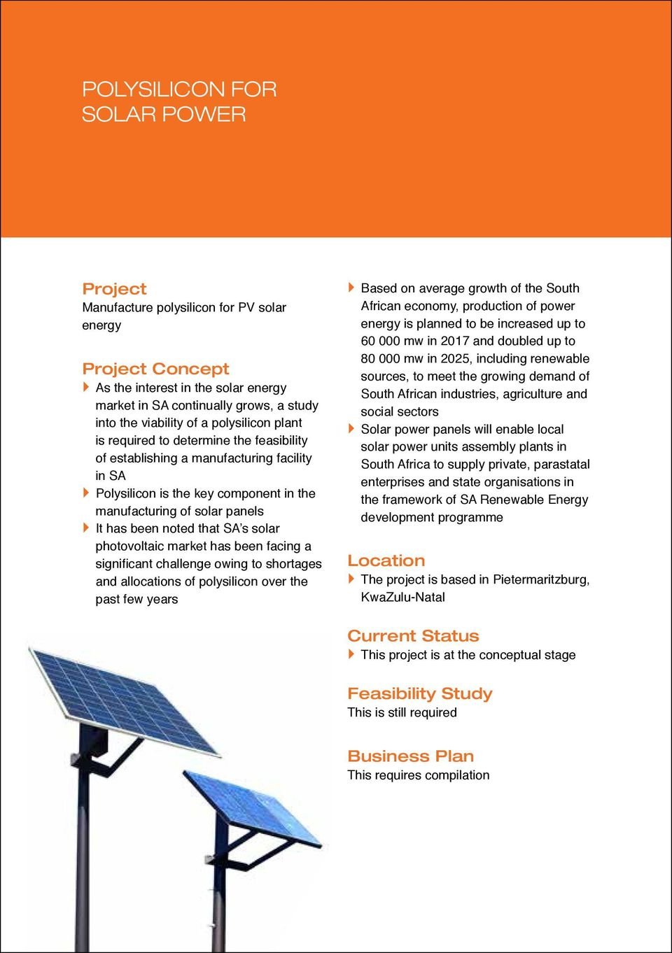 SA s solar photovoltaic market has been facing a significant challenge owing to shortages and allocations of polysilicon over the past few years Based on average growth of the South African economy,