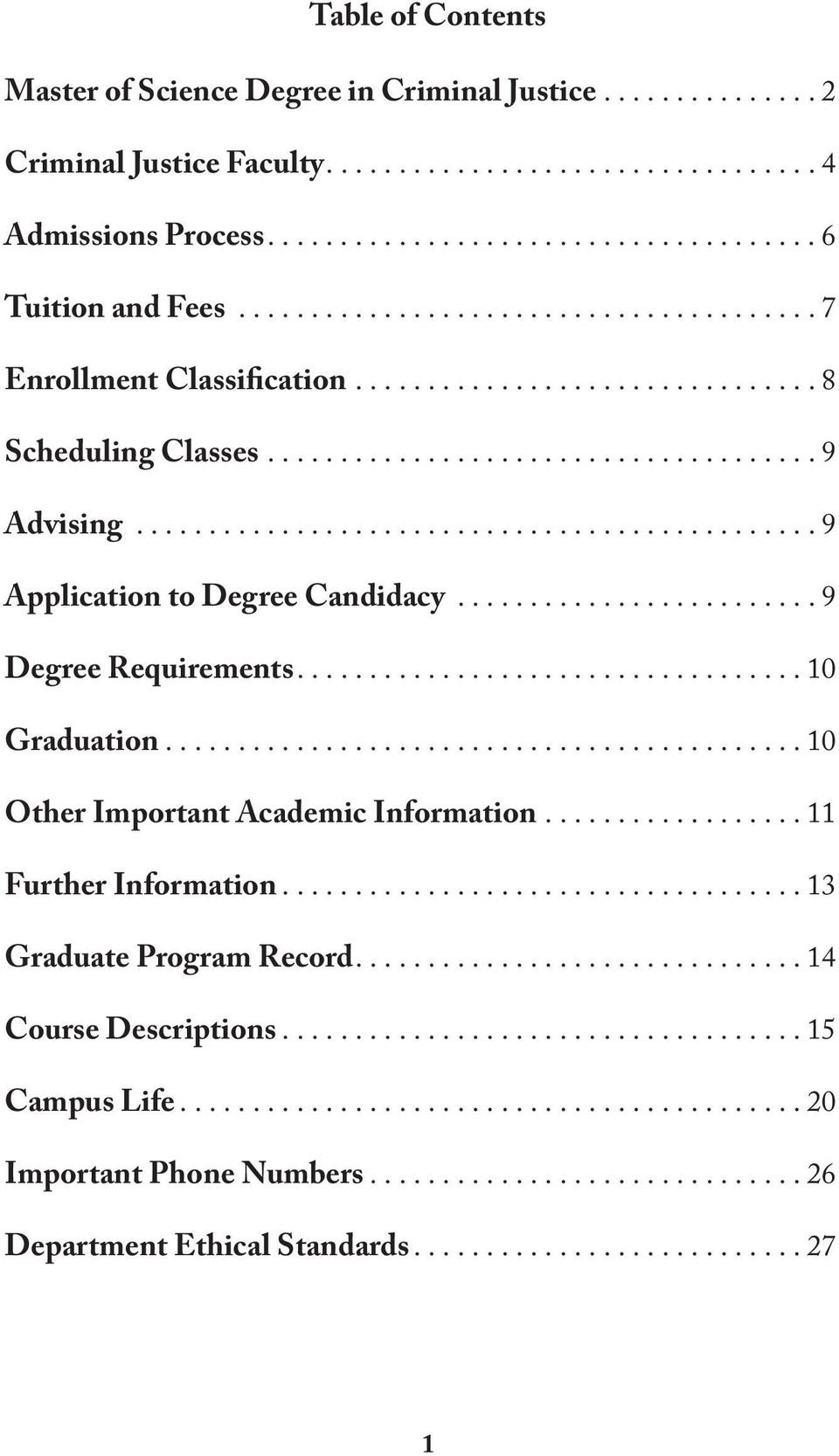 .............................................. 9 Application to Degree Candidacy......................... 9 Degree Requirements...10 Graduation.