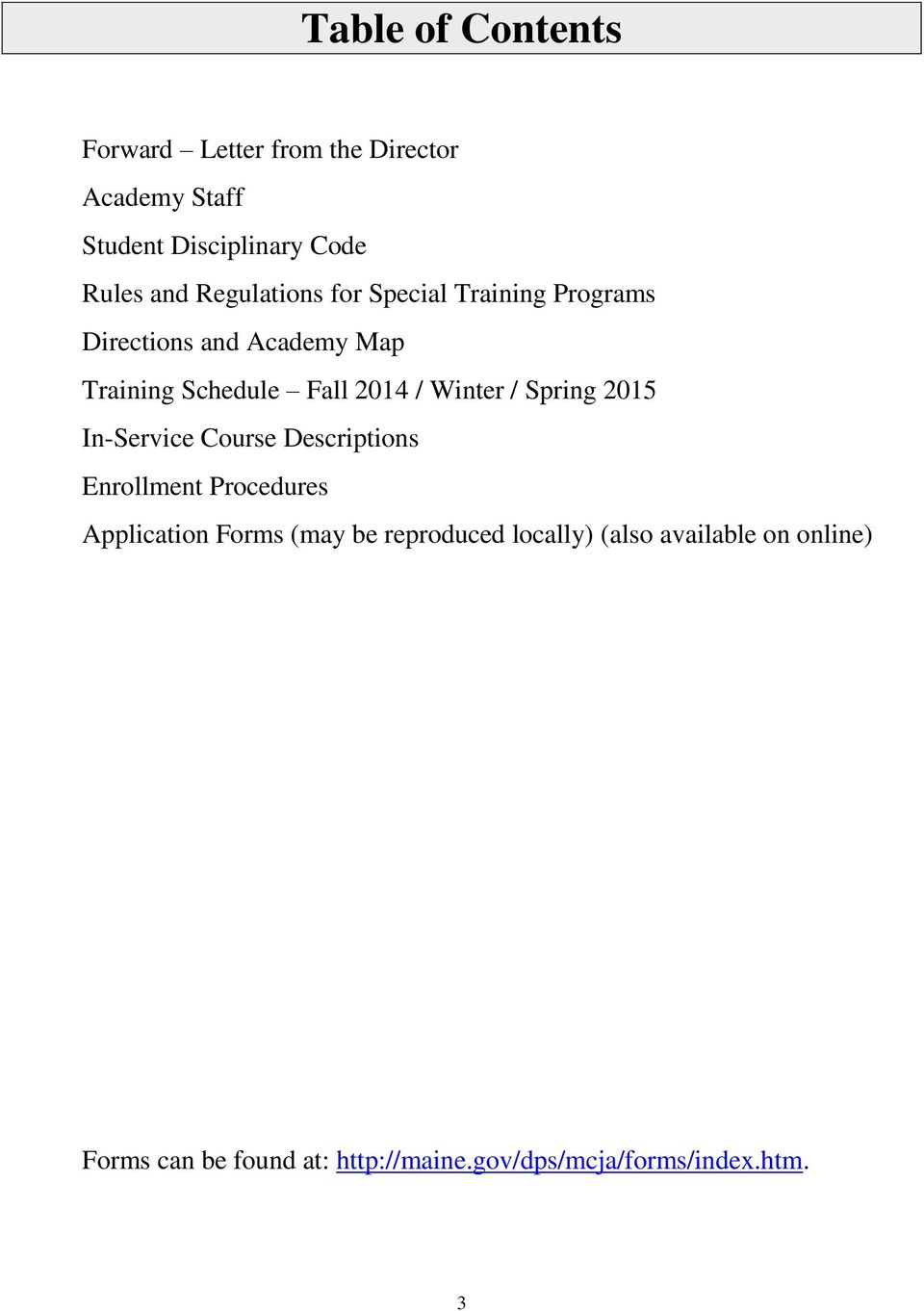 Winter / Spring 2015 In-Service Course Descriptions Enrollment Procedures Application Forms (may be