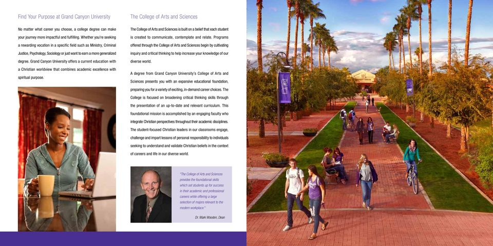Grand Canyon University offers a current education with a Christian worldview that combines academic excellence with spiritual purpose.