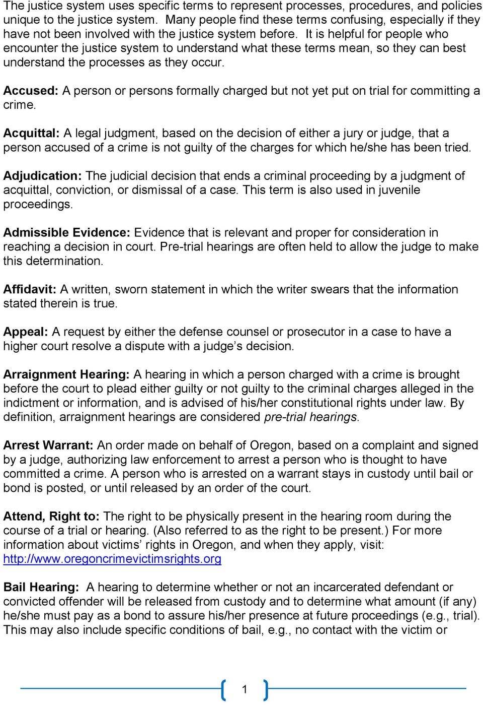 It is helpful for people who encounter the justice system to understand what these terms mean, so they can best understand the processes as they occur.