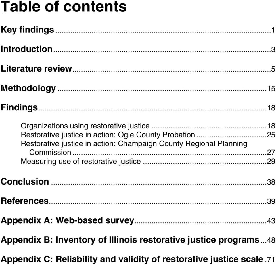 .. 25 Restorative justice in action: Champaign County Regional Planning Commission... 27 Measuring use of restorative justice.