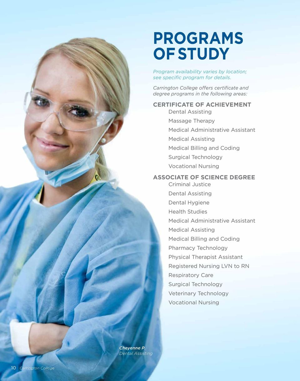 Medical Assisting Medical Billing and Coding Surgical Technology Vocational Nursing ASSOCIATE OF SCIENCE DEGREE Criminal Justice Dental Assisting Dental Hygiene Health Studies