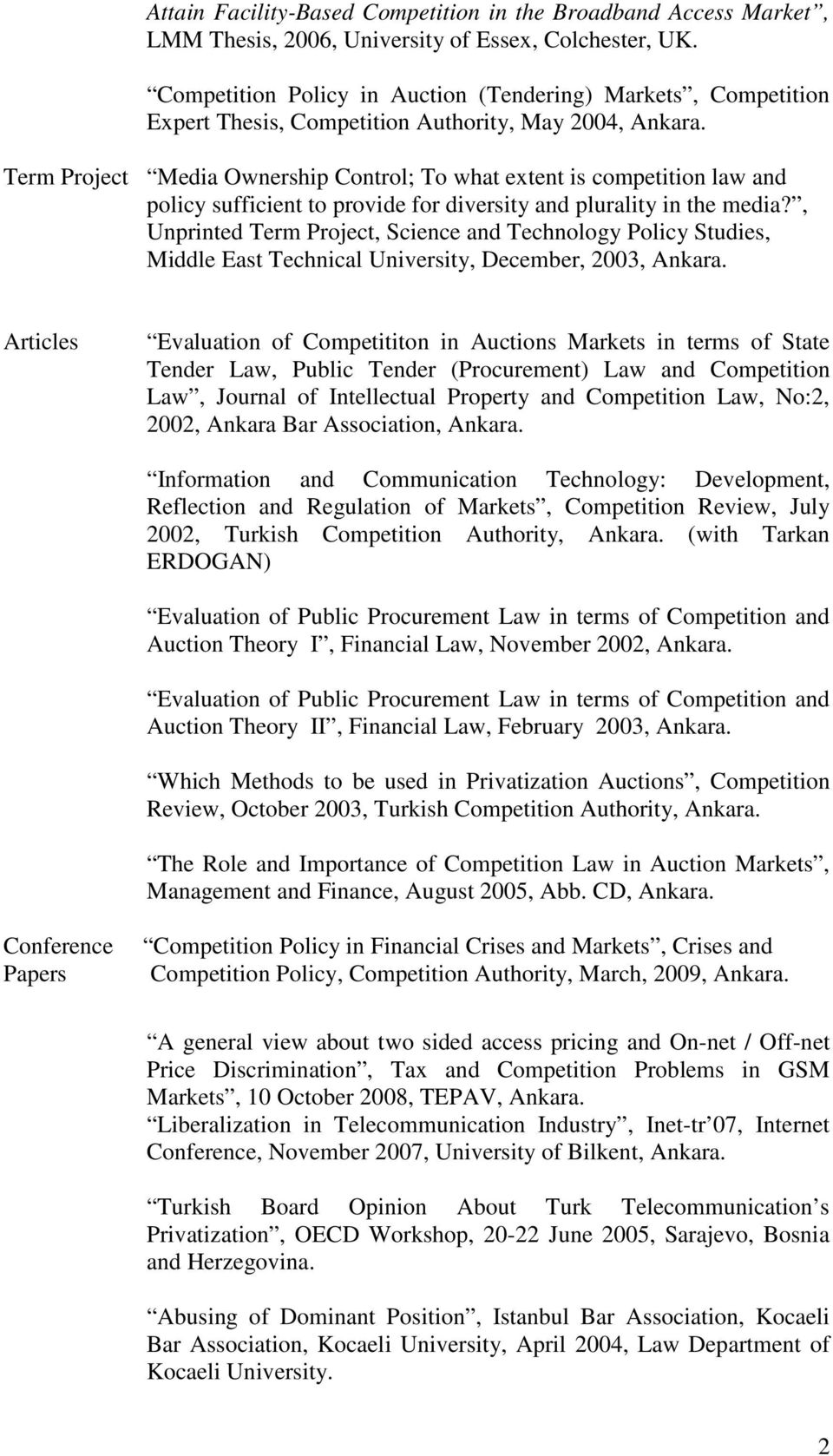Term Project Media Ownership Control; To what extent is competition law and policy sufficient to provide for diversity and plurality in the media?