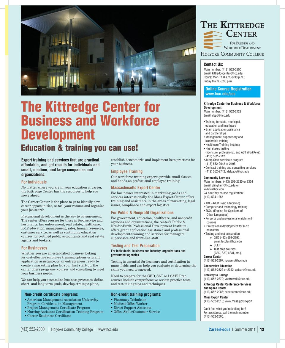 For individuals No matter where you are in your education or career, the Kittredge Center has the resources to help you move ahead.