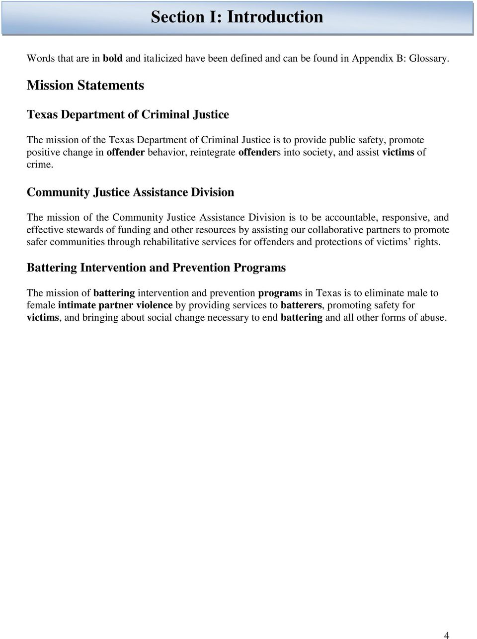 offenders into society, and assist victims of crime.