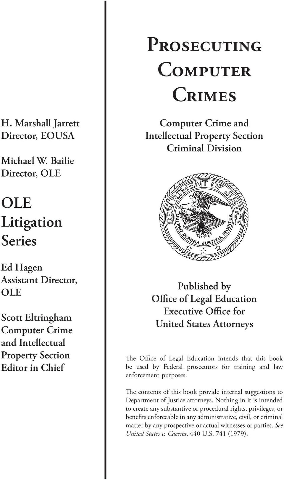 Property Section Editor in Chief Published by Office of Legal Education Executive Office for United States Attorneys The Office of Legal Education intends that this book be used by Federal