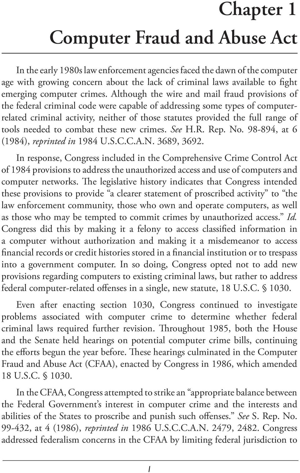 Although the wire and mail fraud provisions of the federal criminal code were capable of addressing some types of computerrelated criminal activity, neither of those statutes provided the full range