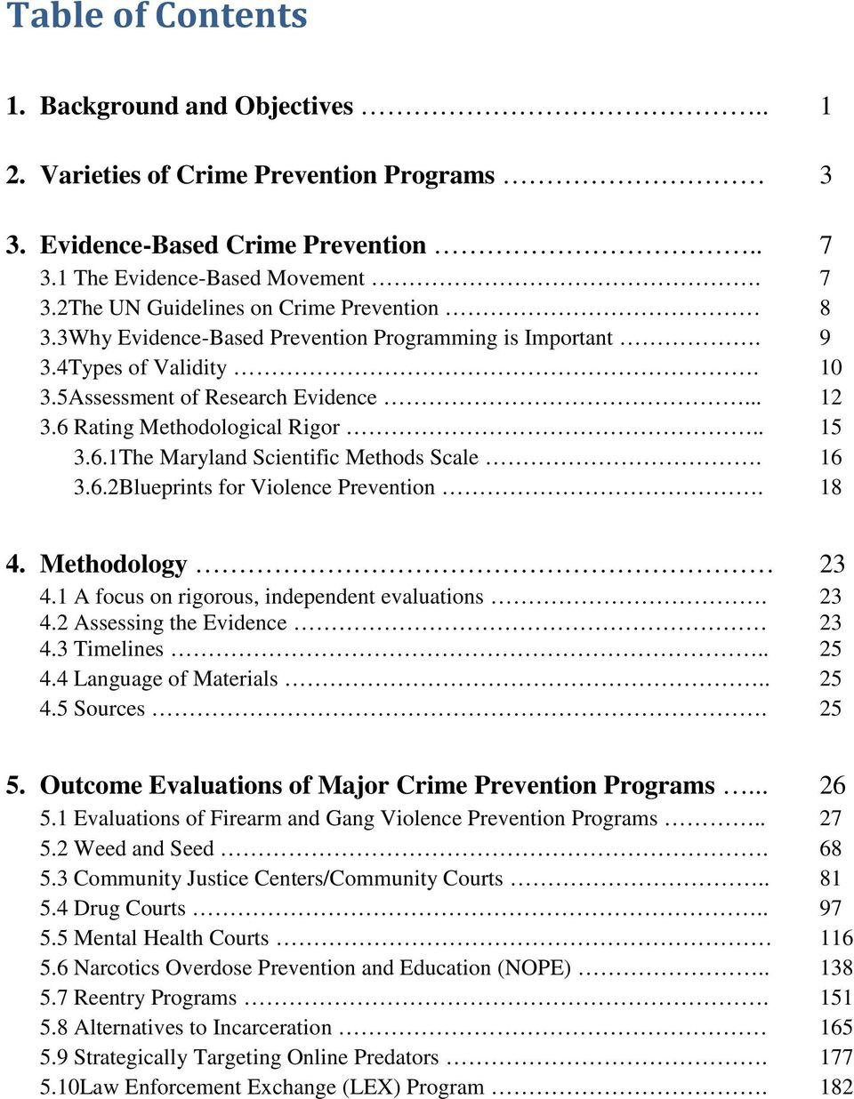 16 3.6.2Blueprints for Violence Prevention. 18 4. Methodology 23 4.1 A focus on rigorous, independent evaluations. 23 4.2 Assessing the Evidence 23 4.3 Timelines.. 25 4.4 Language of Materials.. 25 4.5 Sources.