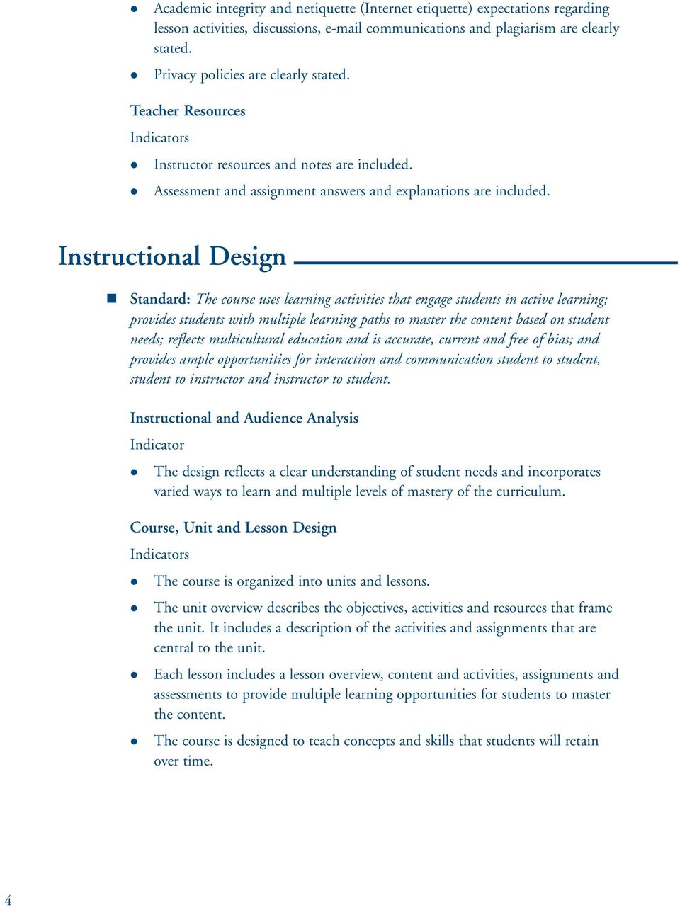 Instructional Design Standard: The course uses learning activities that engage students in active learning; provides students with multiple learning paths to master the content based on student