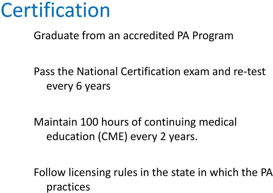 100 hours of continuing medical education (CME) every 2 years.