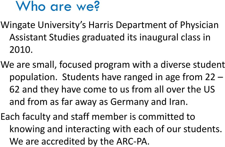 We are small, focused program with a diverse student population.
