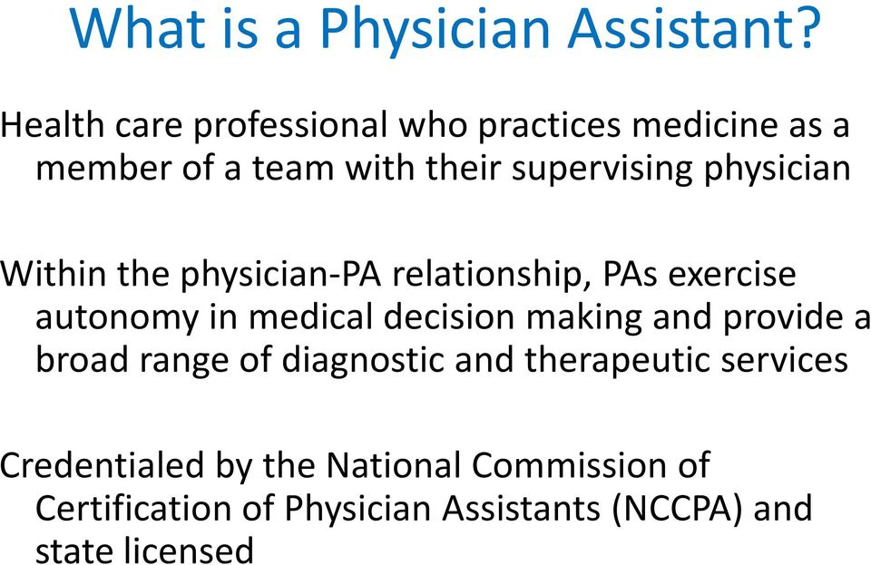 physician Within the physician-pa relationship, PAs exercise autonomy in medical decision making