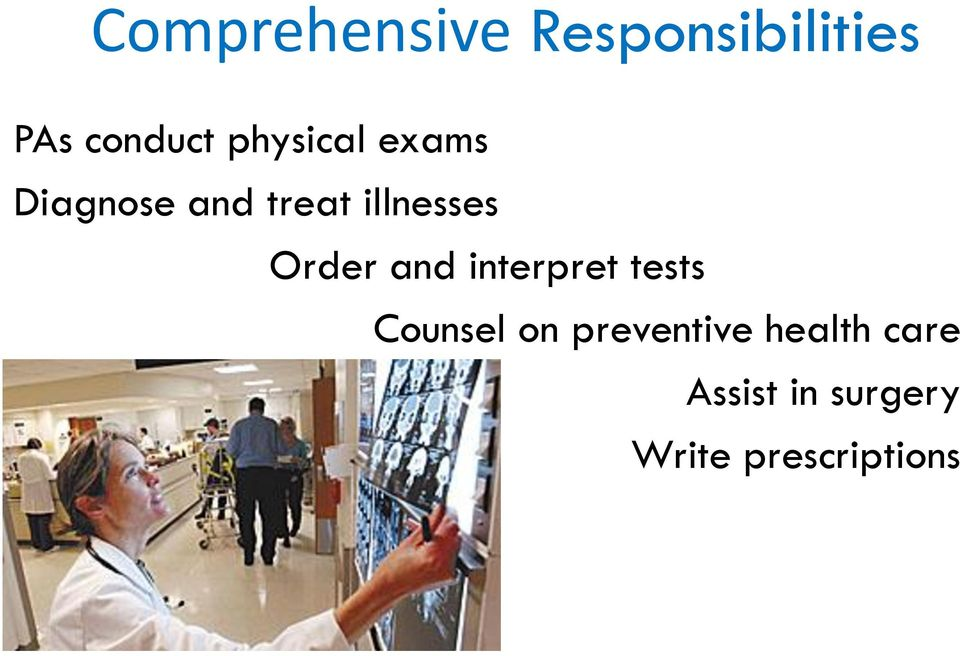 Order and interpret tests Counsel on
