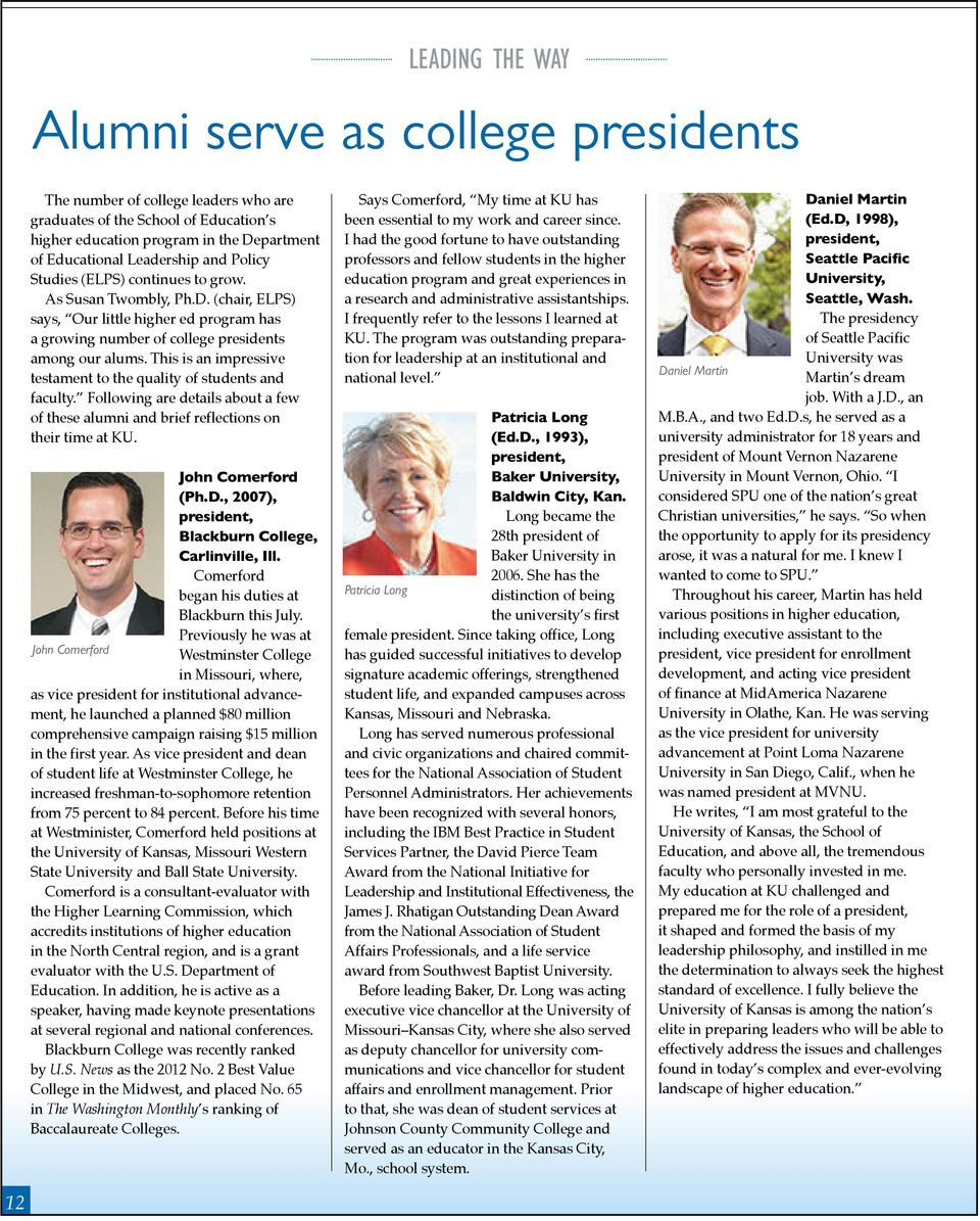 This is an impressive testament to the quality of students and faculty. Following are details about a few of these alumni and brief reflections on their time at KU. John Comerford (Ph.D.