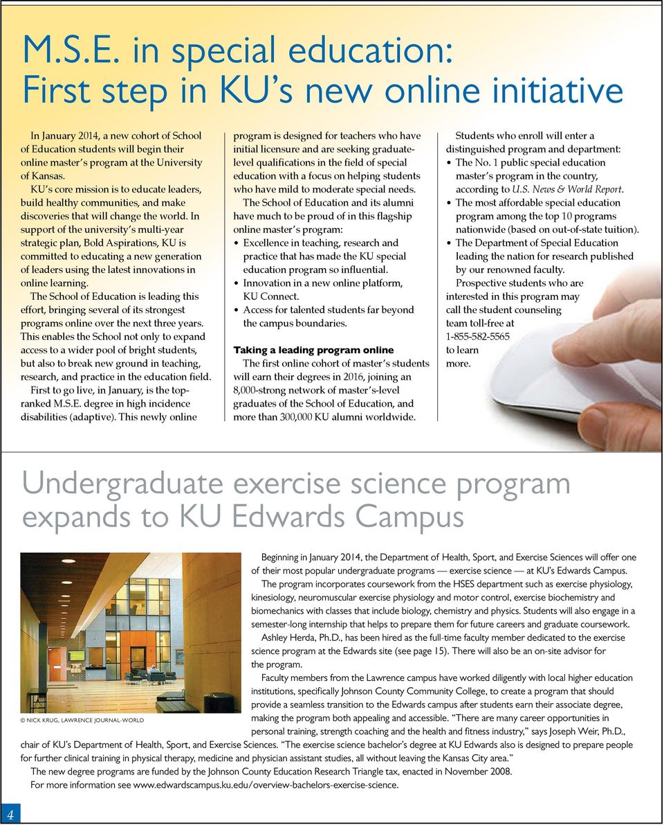KU s core mission is to educate leaders, build healthy communities, and make discoveries that will change the world.