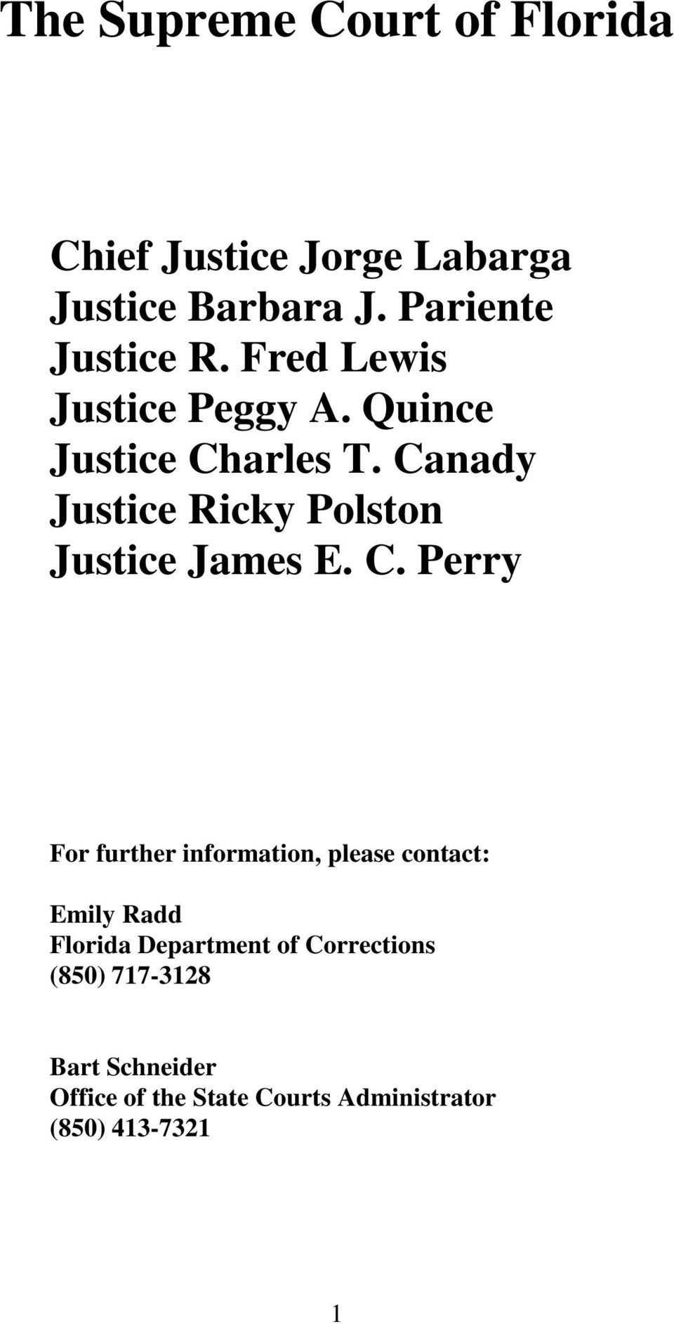 Canady Justice Ricky Polston Justice James E. C.