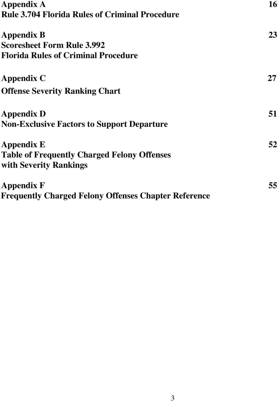 51 Non-Exclusive Factors to Support Departure Appendix E 52 Table of Frequently Charged Felony