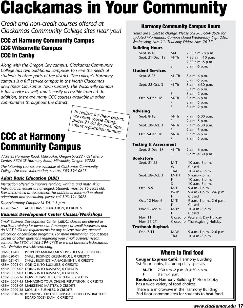 parts of the district. The college s Harmony campus is a full service campus in the North Clackamas area (near Clackamas Town Center).
