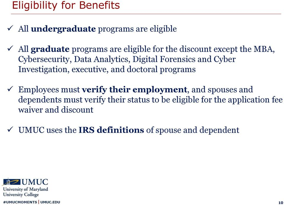 and doctoral programs Employees must verify their employment, and spouses and dependents must verify their