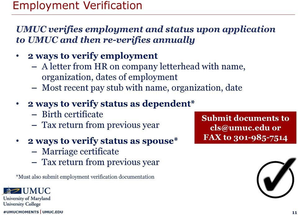 date 2 ways to verify status as dependent* Birth certificate Tax return from previous year 2 ways to verify status as spouse* Marriage