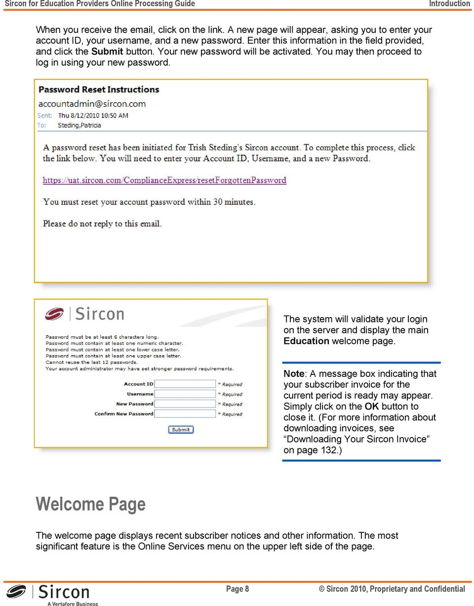 The system will validate your login on the server and display the main Education welcome page. Note: A message box indicating that your subscriber invoice for the current period is ready may appear.