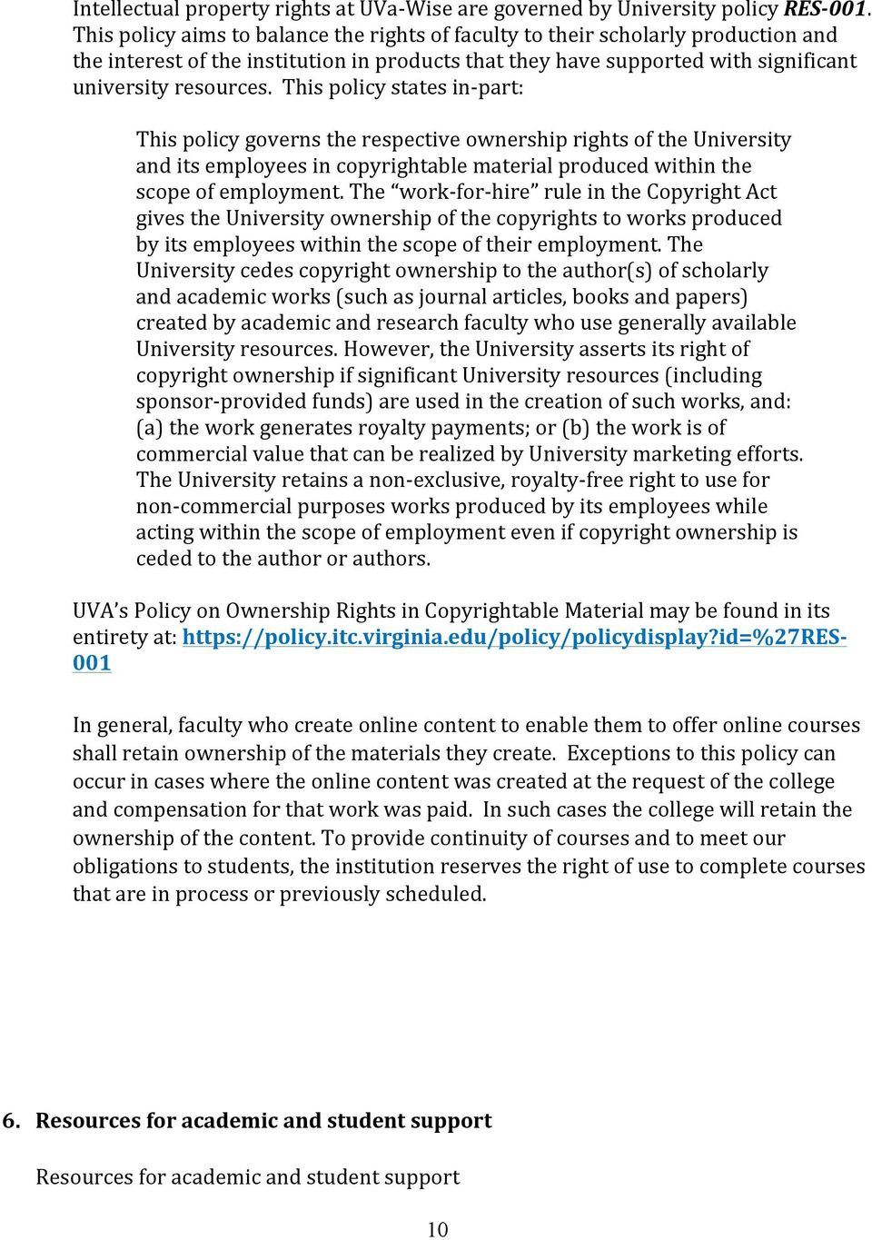 This policy states in- part: This policy governs the respective ownership rights of the University and its employees in copyrightable material produced within the scope of employment.