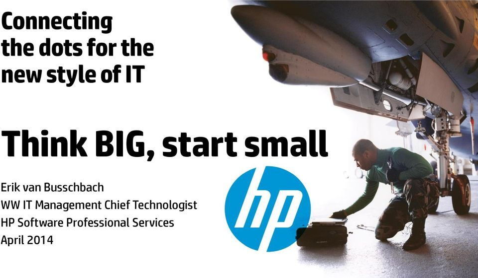 Chief Technologist HP Software Professional Services April 2014