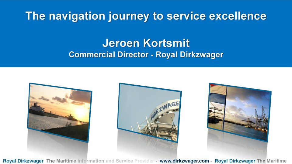 com - Royal Dirkzwager The Maritime The navigation