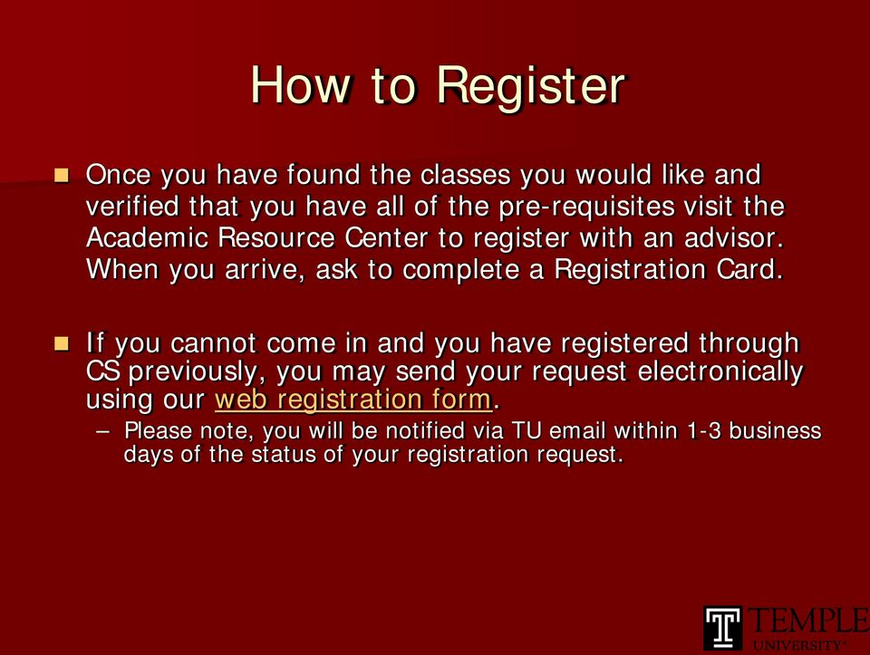 If you cannot come in and you have registered through CS previously, you may send your request electronically using our