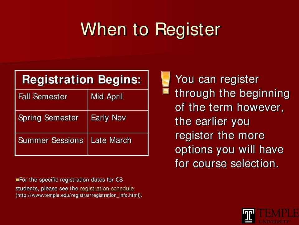 register the more options you will have for course selection.