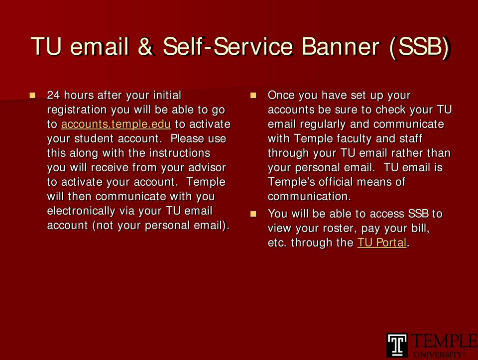 Temple will then communicate with you electronically via your TU email account (not your personal email).