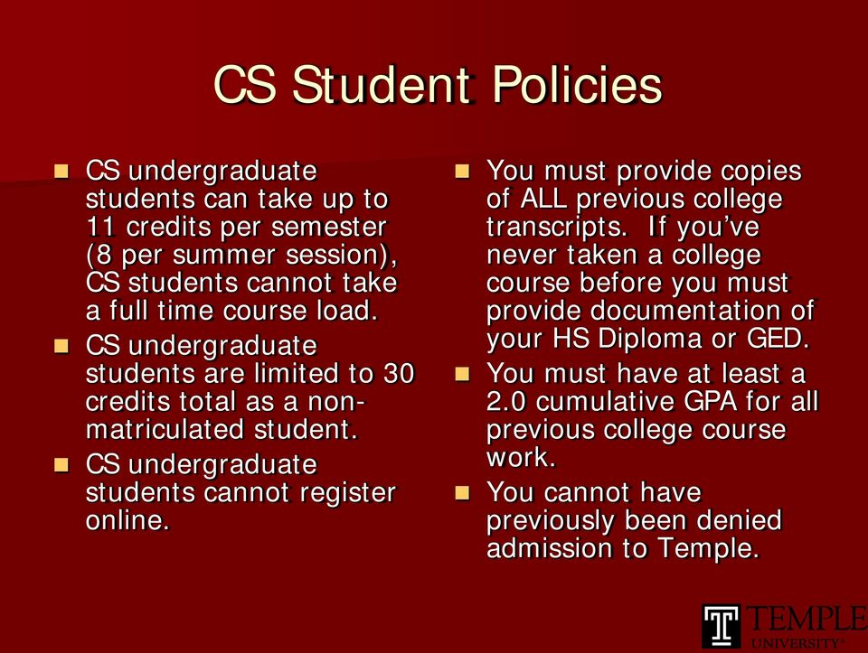 You must provide copies of ALL previous college transcripts.