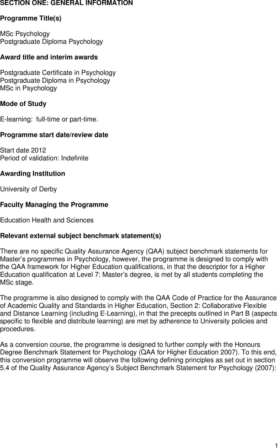 Programme start date/review date Start date 2012 Period of validation: Indefinite Awarding Institution University of Derby Faculty Managing the Programme Education Health and Sciences Relevant