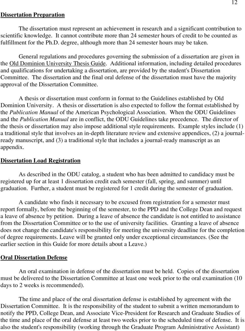 General regulations and procedures governing the submission of a dissertation are given in the Old Dominion University Thesis Guide.