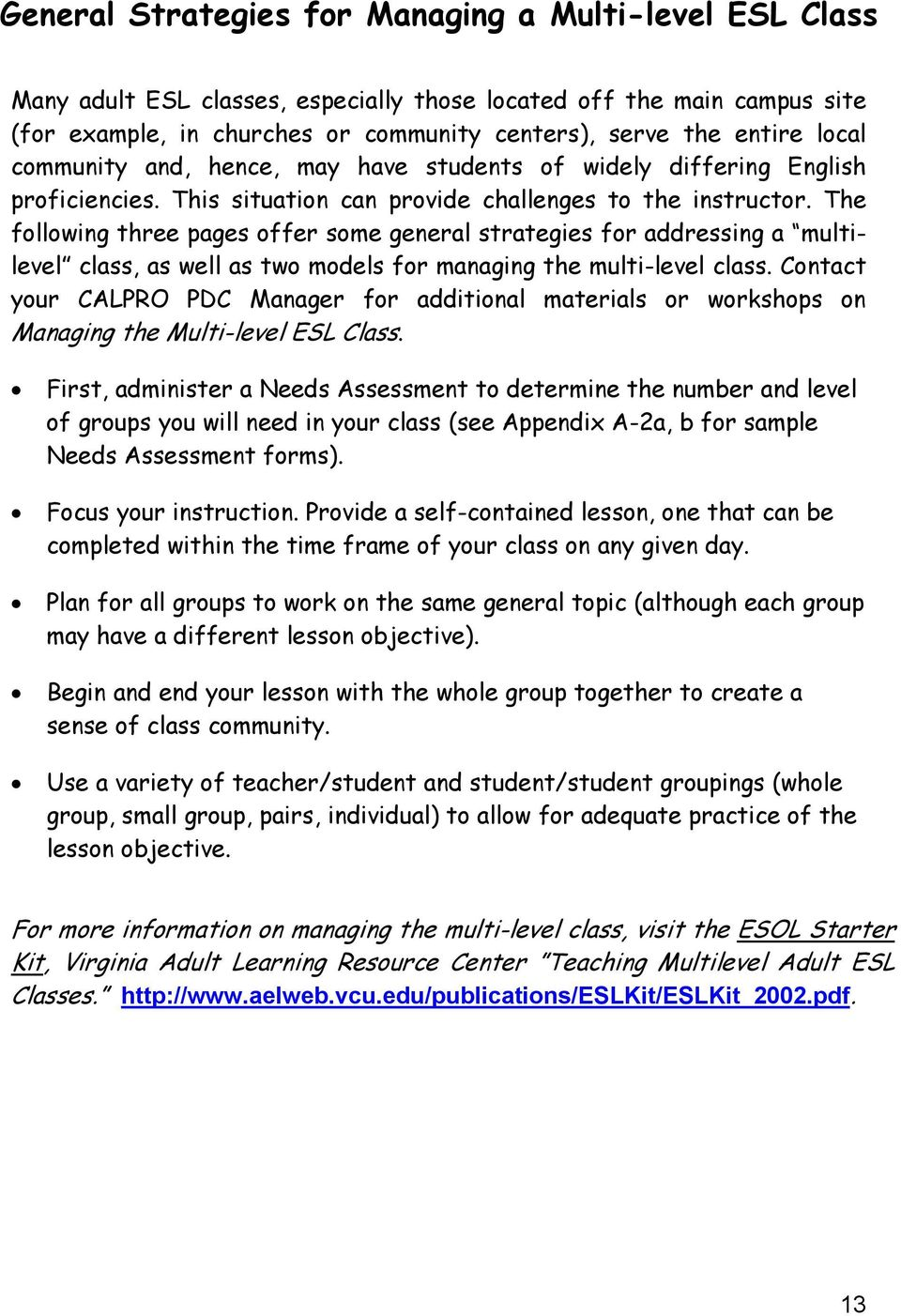 The following three pages offer some general strategies for addressing a multilevel class, as well as two models for managing the multi-level class.