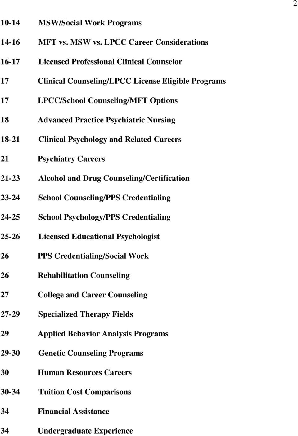Nursing 18-21 Clinical Psychology and Related Careers 21 Psychiatry Careers 21-23 Alcohol and Drug Counseling/Certification 23-24 School Counseling/PPS Credentialing 24-25 School Psychology/PPS