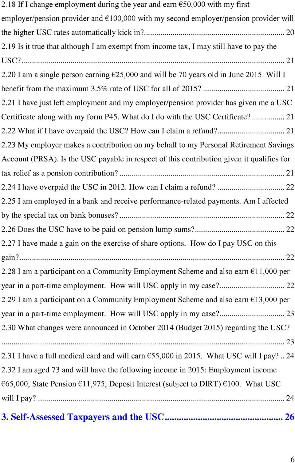 Will I benefit from the maximum 3.5% rate of USC for all of 2015?... 21 2.21 I have just left employment and my employer/pension provider has given me a USC Certificate along with my form P45.