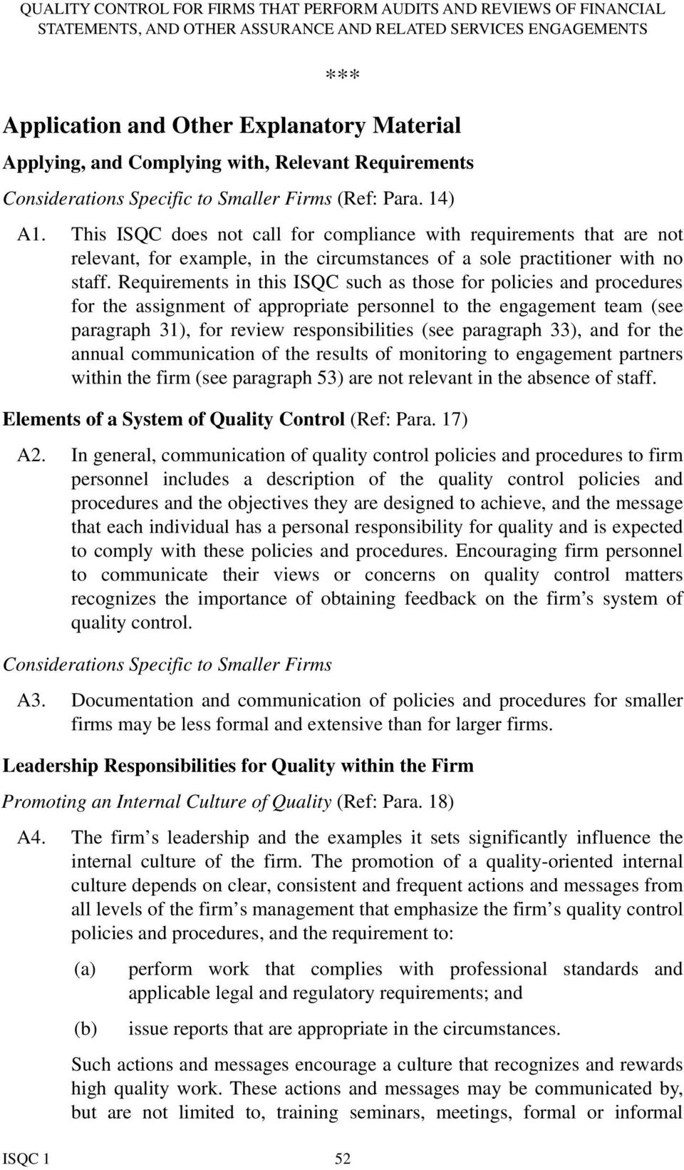 Requirements in this ISQC such as those for policies and procedures for the assignment of appropriate personnel to the engagement team (see paragraph 31), for review responsibilities (see paragraph