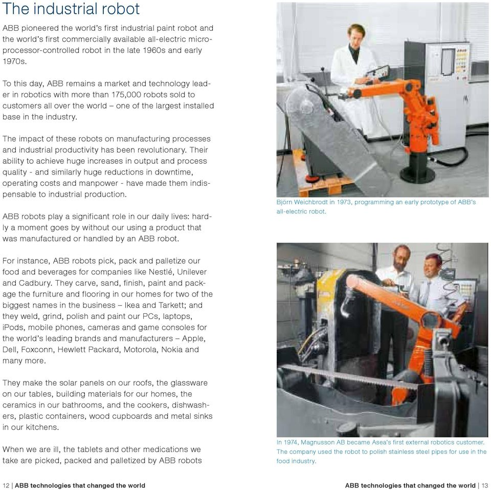 The impact of these robots on manufacturing processes and industrial productivity has been revolutionary.