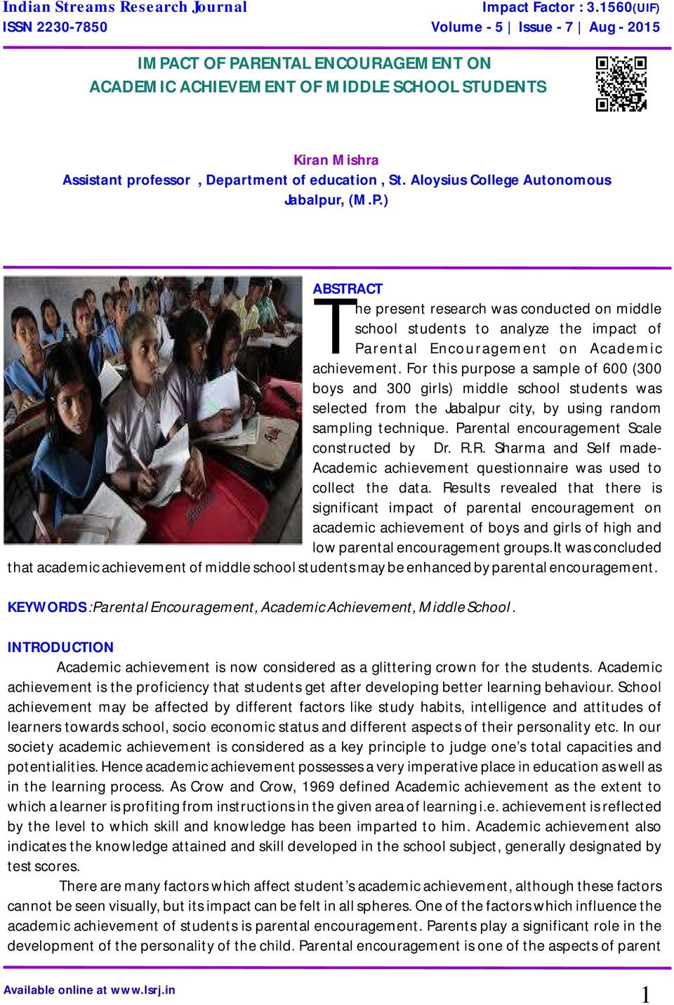 St. Aloysius College Autonomous Jabalpur, (M.P.) ABSTRACT he present research was conducted on middle school students to analyze the impact of TParental Encouragement on Academic achievement.
