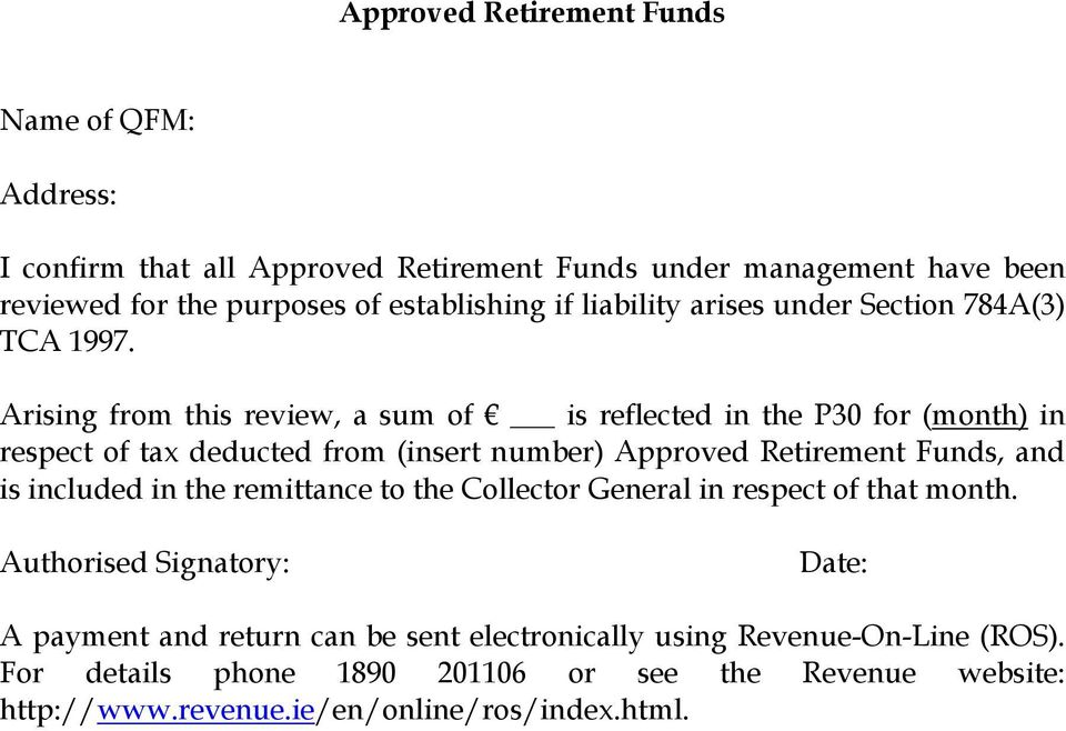 Arising from this review, a sum of is reflected in the P30 for (month) in respect of tax deducted from (insert number) Approved Retirement Funds, and is included