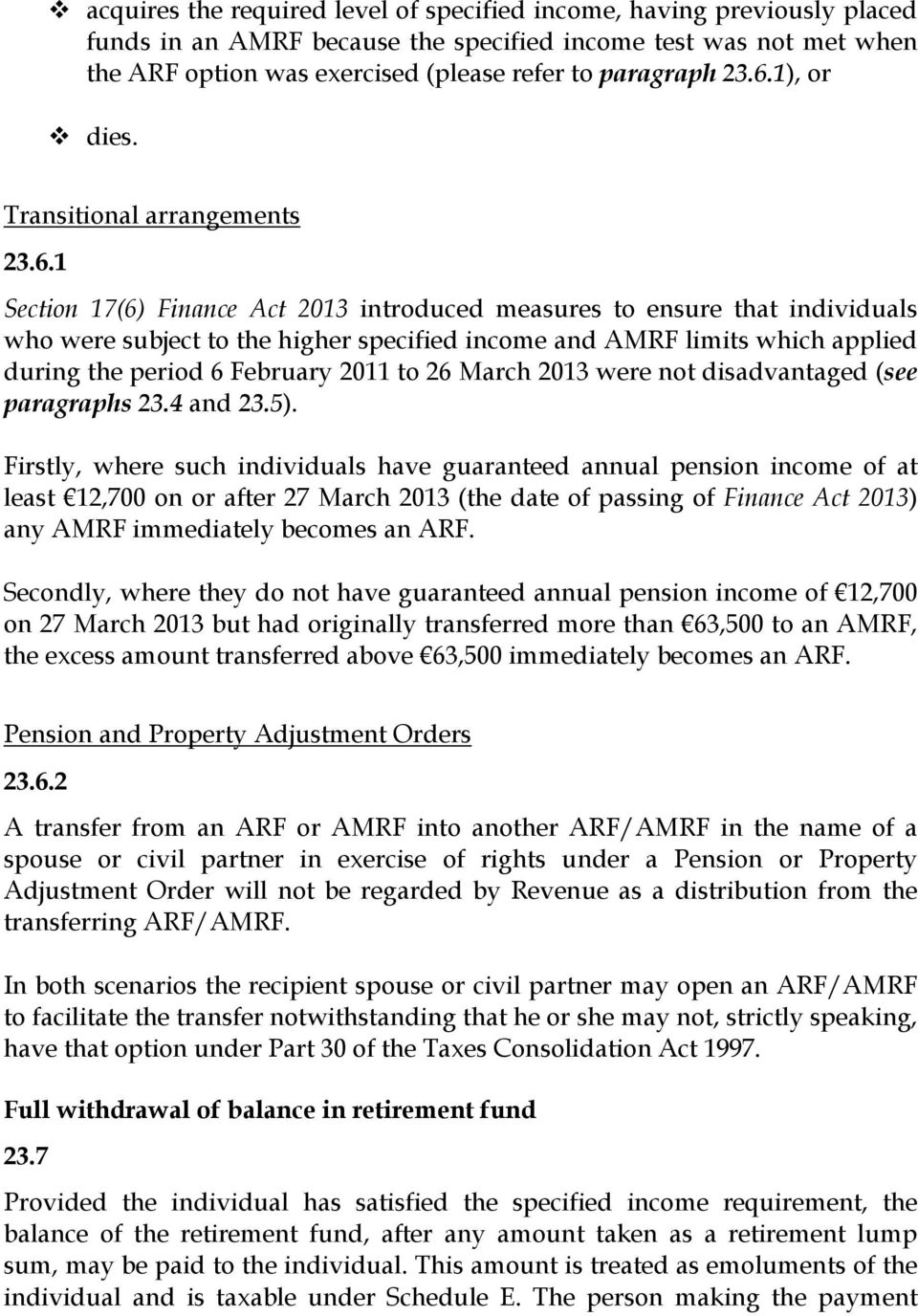 applied during the period 6 February 2011 to 26 March 2013 were not disadvantaged (see paragraphs 23.4 and 23.5).