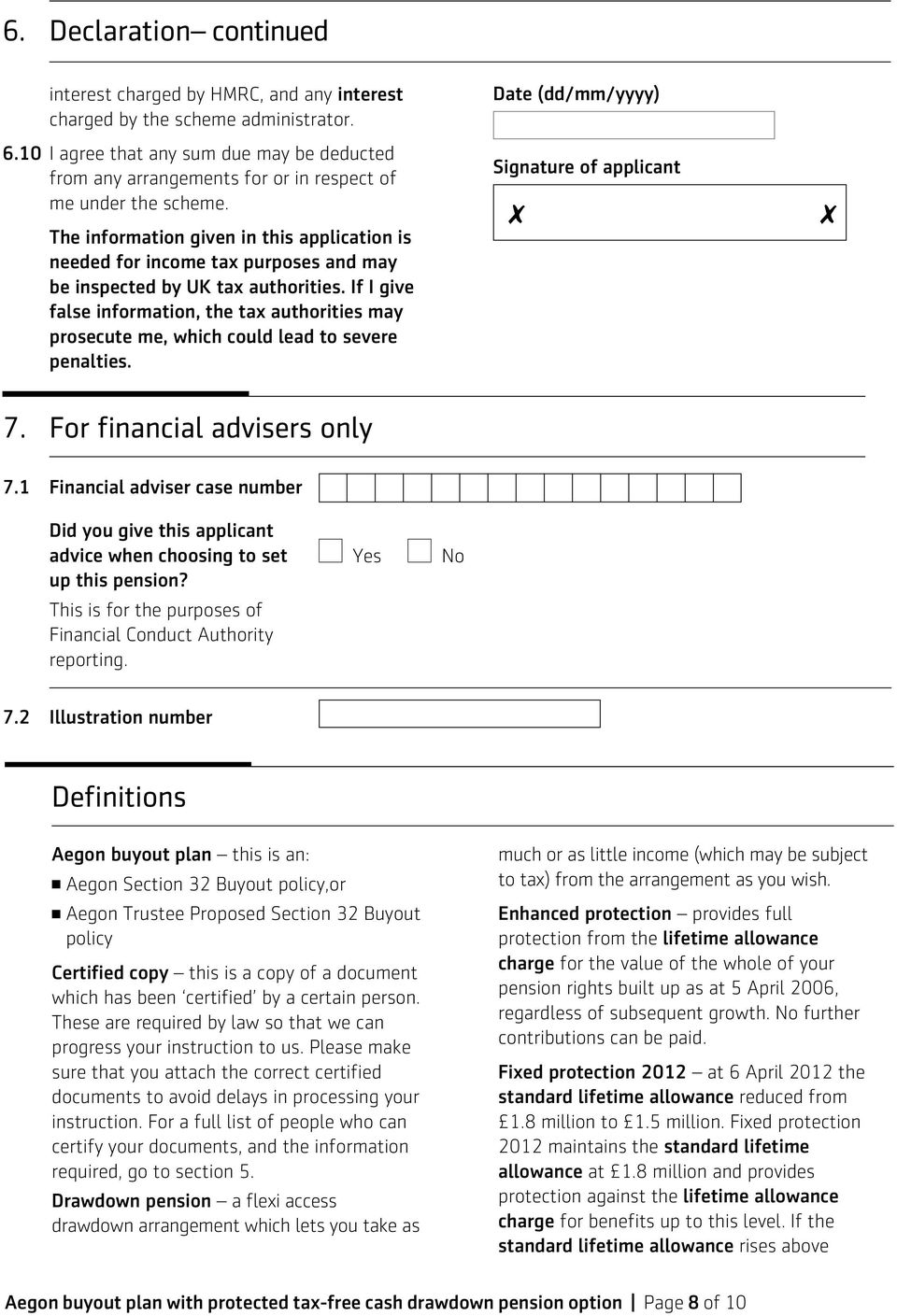 The information given in this application is needed for income tax purposes and may be inspected by UK tax authorities.