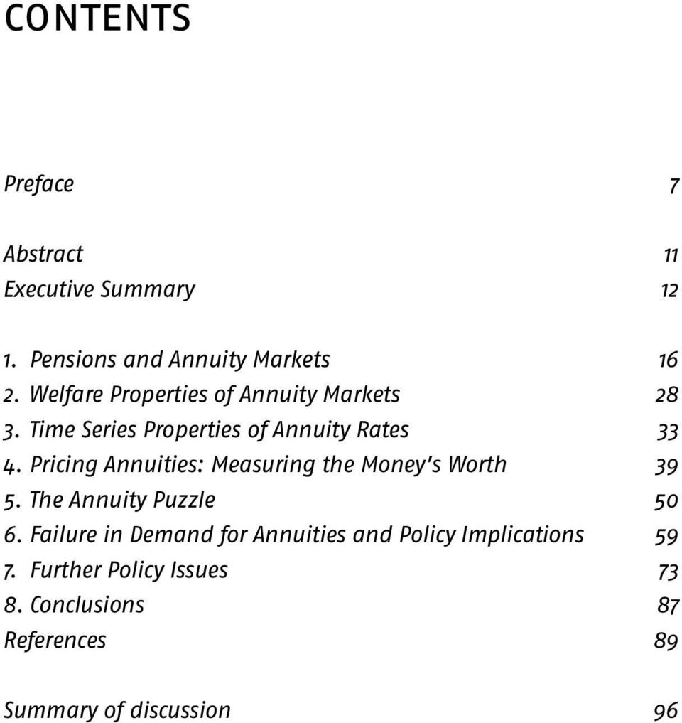 Time Series Properties of Annuity Rates 33 4. Pricing Annuities: Measuring the Money s Worth 39 5.